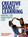 Creative dance & learning: making the kinesthetic link.