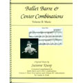 Ballet barre and center combinations. Volume 2: music score.